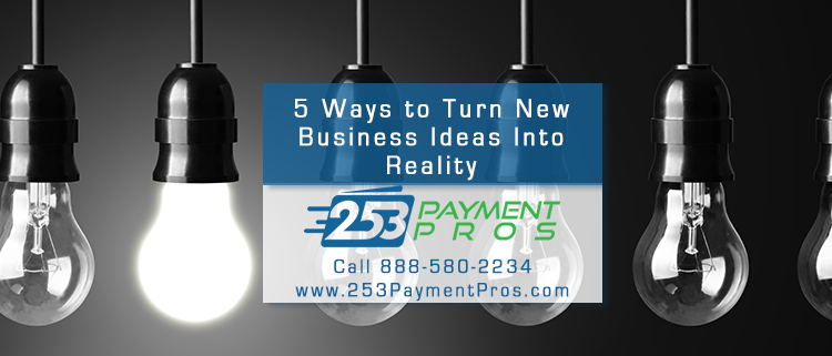 5 Strategies to Turn Business Ideas into Reality