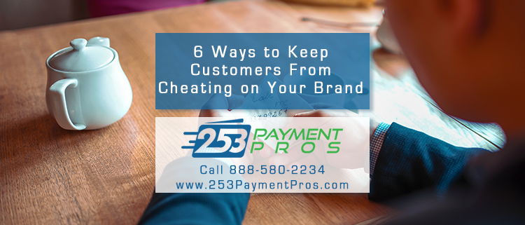 Customer Loyalty - 6 Ways to Keep Customers from Cheating on a Brand