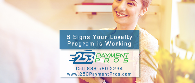 6 Signs Your Customer Loyalty Program is Working