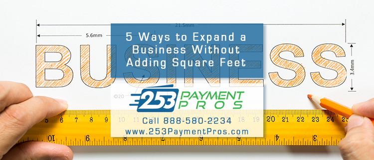 5 Ideas for Expanding a Business Without Adding Square Feet