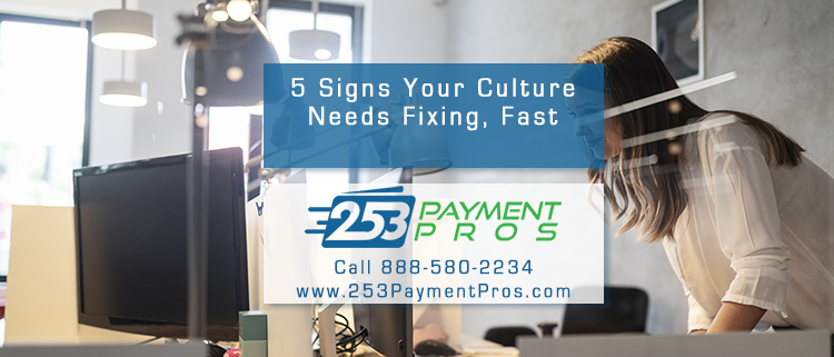 5 Signs Your Company Culture Needs Fixing, Fast