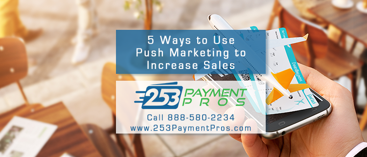 5 Ways to Use Push Marketing to Increase Sales