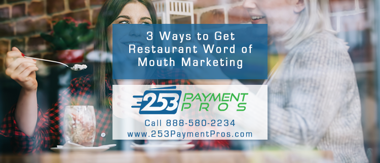 3 Ways to Get Restaurant Word of Mouth Marketing