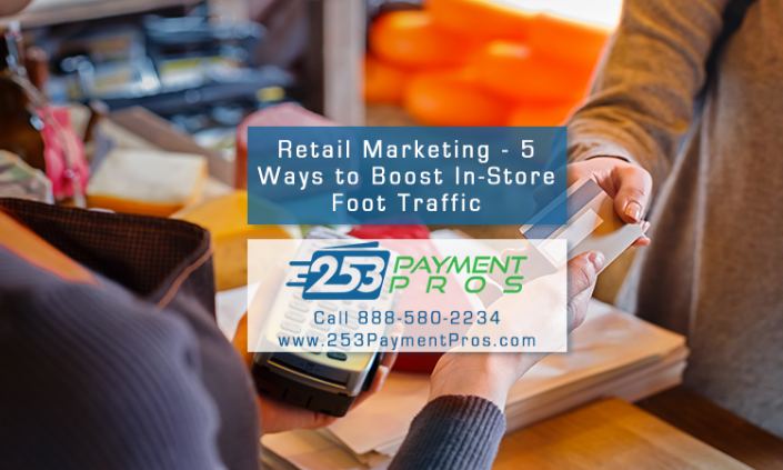 Retail Marketing - 5 Ways to Boost In-Store Foot Traffic