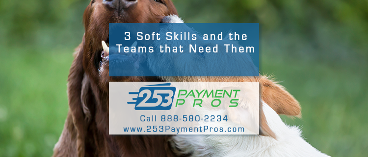 3 Soft Skills and the Teams that Need Them